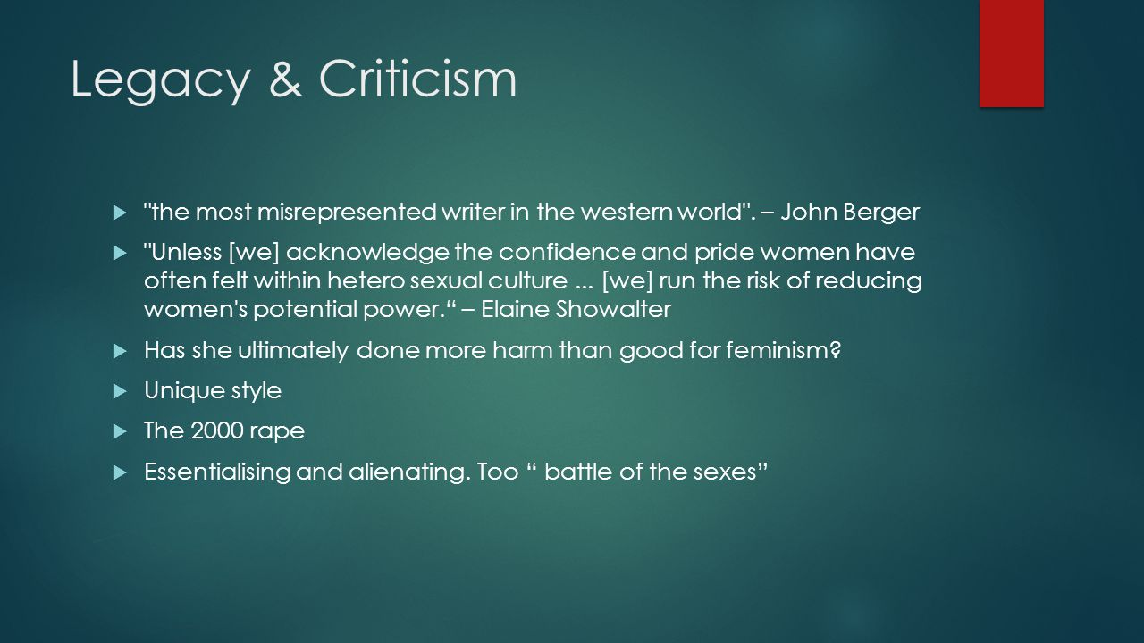 Legacy & Criticism  the most misrepresented writer in the western world .