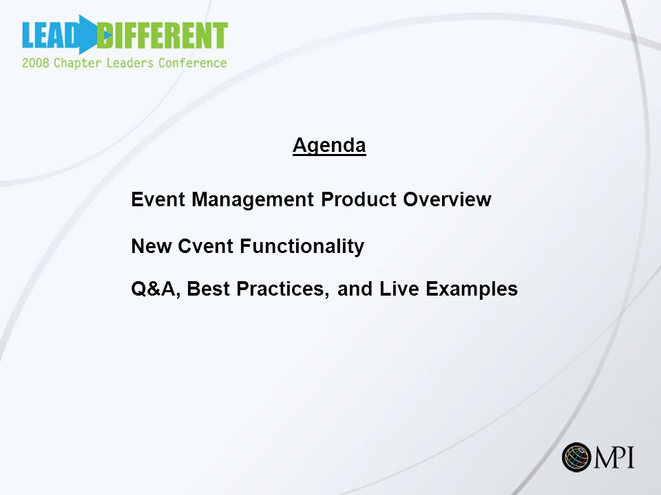 Agenda Event Management Product Overview New Cvent Functionality Q&A, Best Practices, and Live Examples