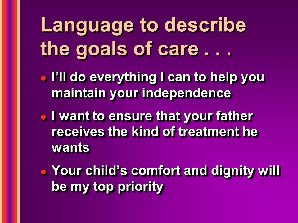 Language to describe the goals of care...