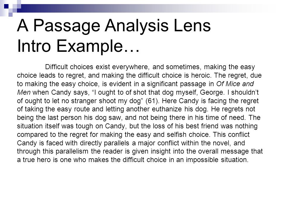 A Passage Analysis Lens Intro Example… Difficult choices exist everywhere, and sometimes, making the easy choice leads to regret, and making the difficult choice is heroic.