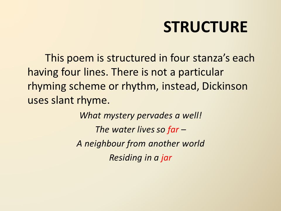 STRUCTURE This poem is structured in four stanza's each having four lines.