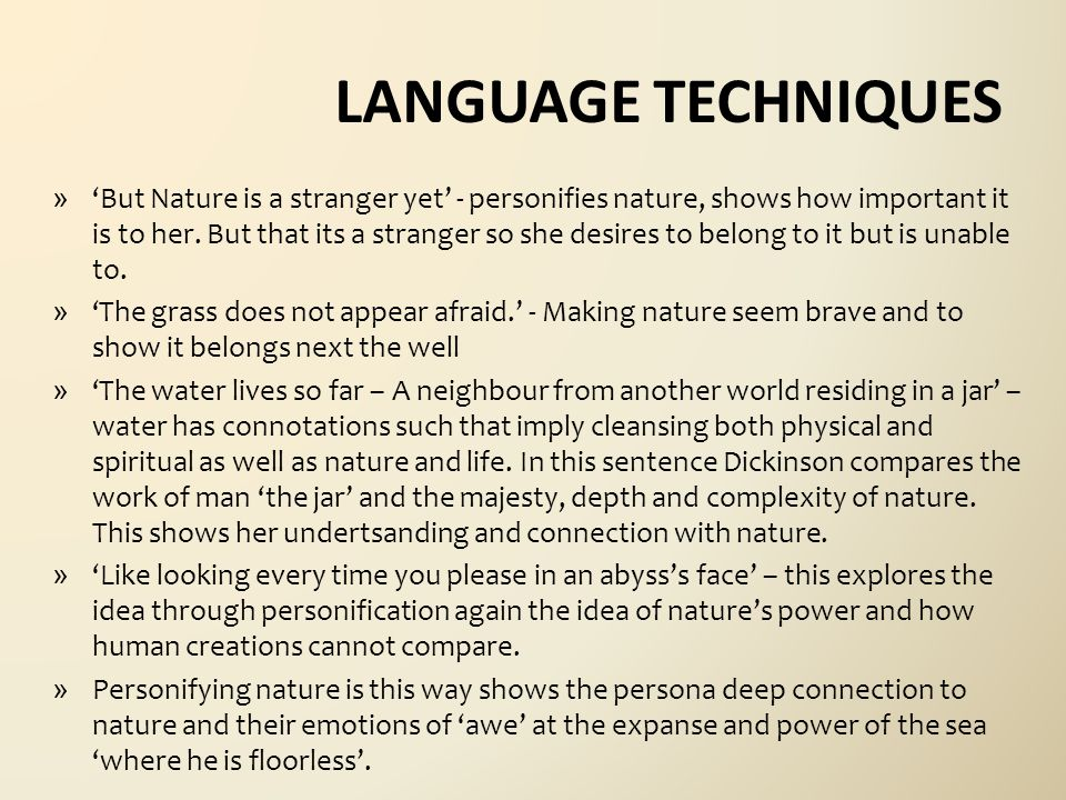 LANGUAGE TECHNIQUES » 'But Nature is a stranger yet' - personifies nature, shows how important it is to her.