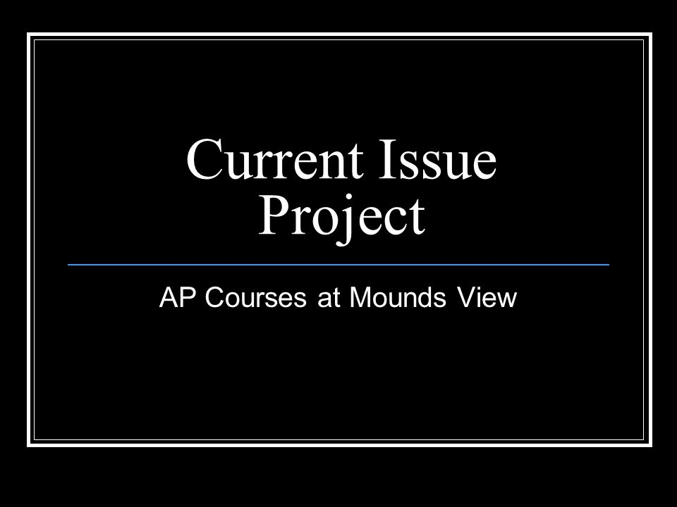 Current Issue Project AP Courses at Mounds View