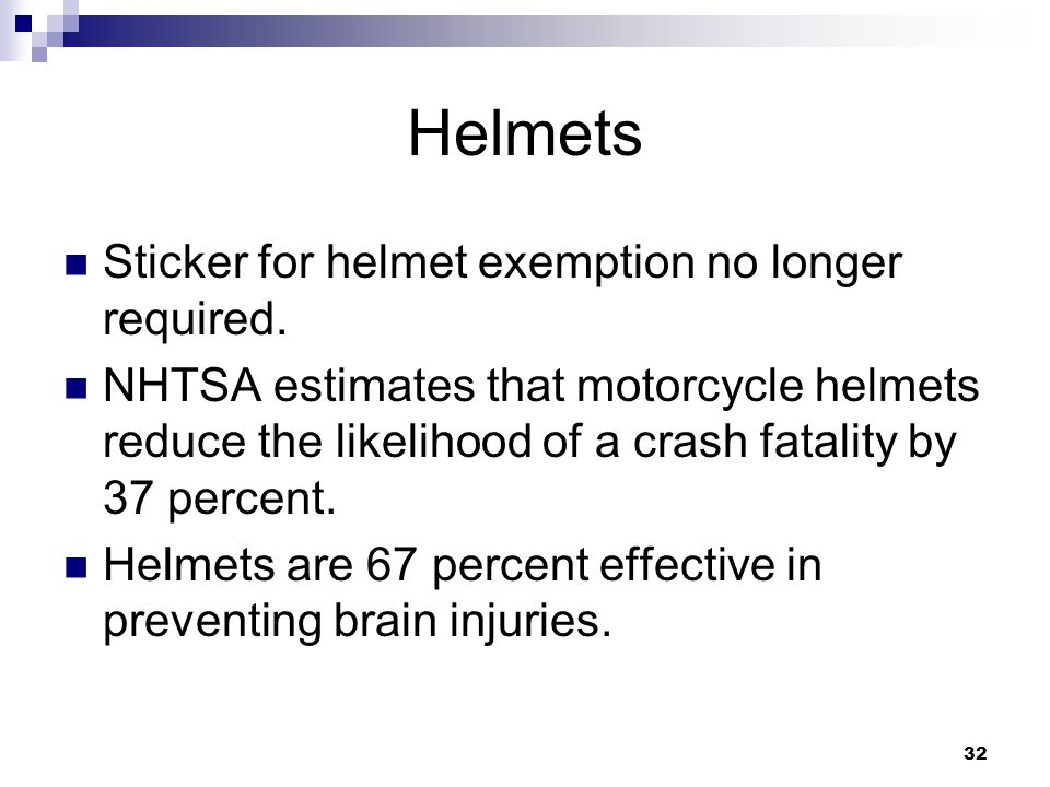32 Helmets Sticker for helmet exemption no longer required.