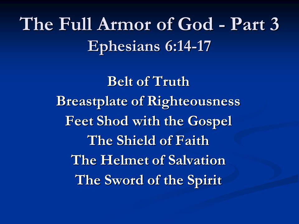 The Full Armor Of God Part 3 Ephesians 6 14 17 Belt Of Truth