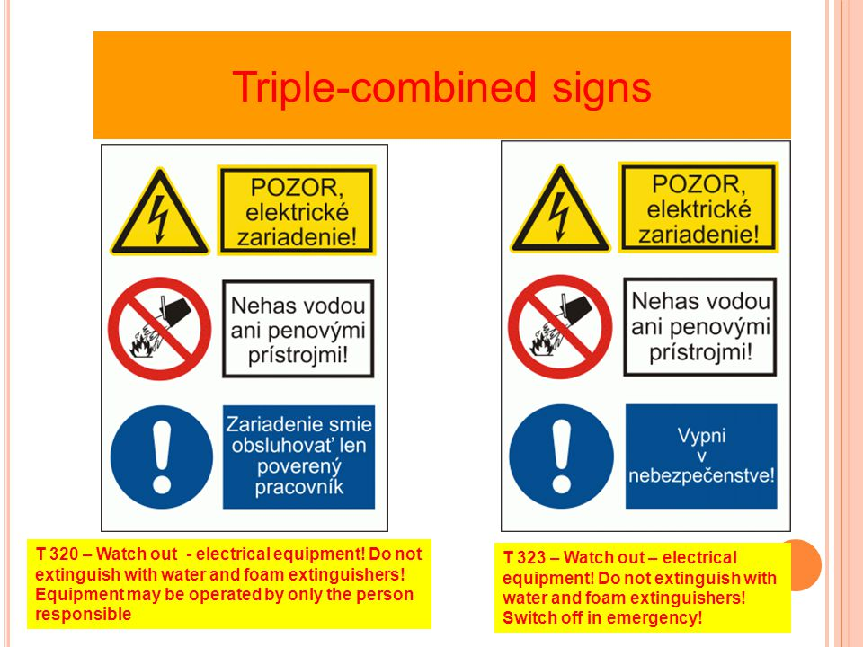 Triple-combined signs T 320 – Watch out - electrical equipment.