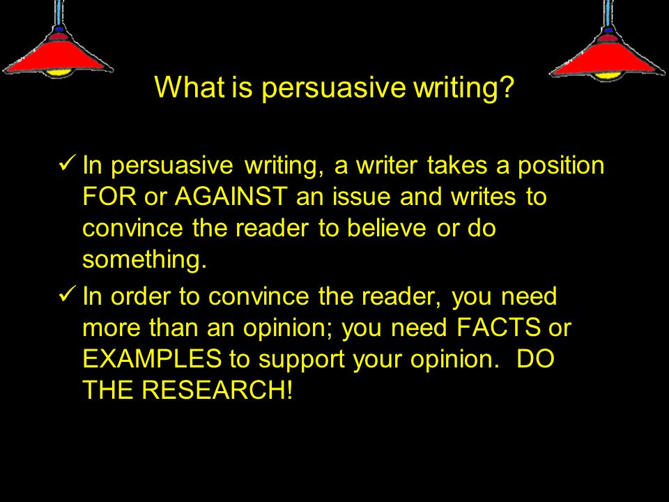 What is persuasive writing.