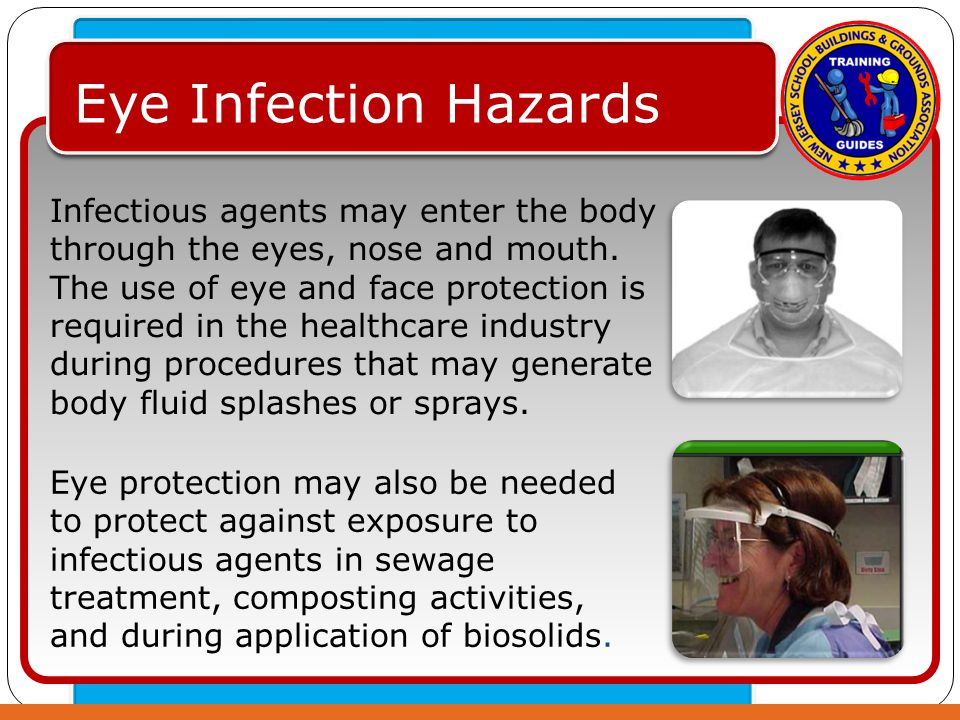 Click to edit Master text styles – Second level Third level – Fourth level » Fifth level Eye Infection Hazards Infectious agents may enter the body through the eyes, nose and mouth.