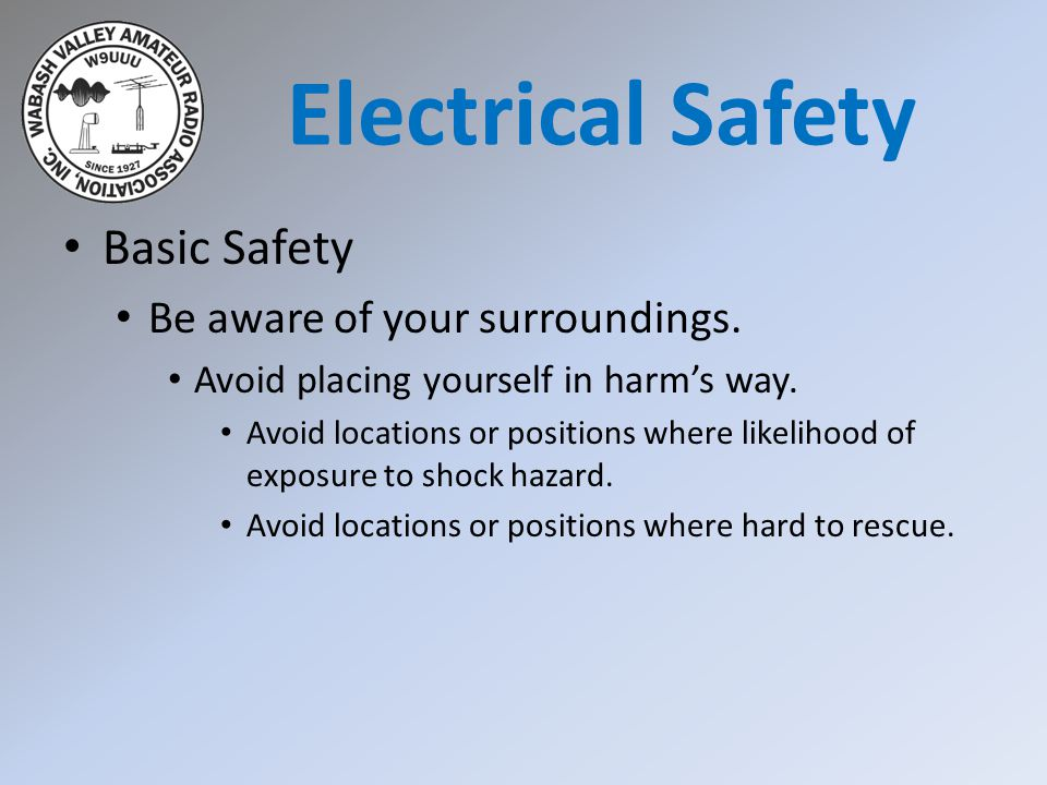 General license class chapter 8 safety basic safety install a basic safety be aware of your surroundings avoid placing yourself in harms way solutioingenieria Choice Image