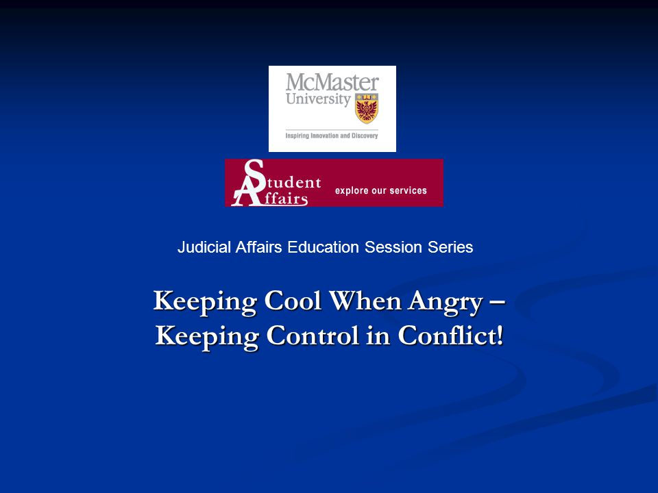 Keeping Cool When Angry – Keeping Control in Conflict! Judicial Affairs Education Session Series
