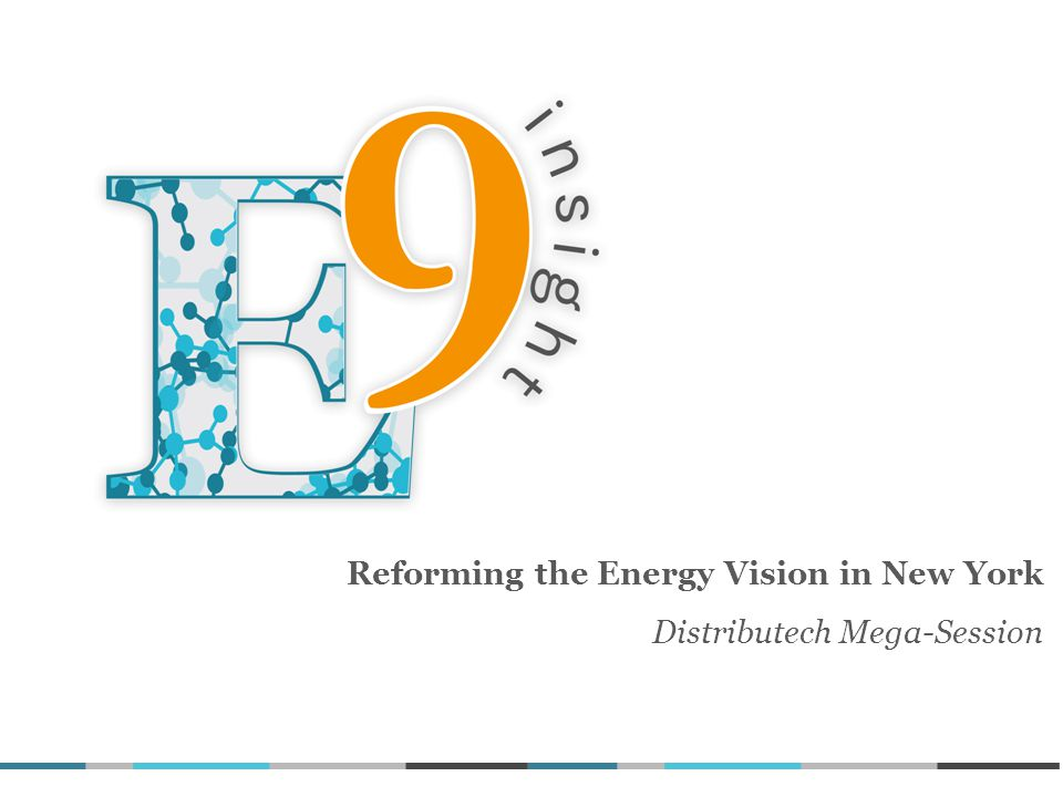Reforming the Energy Vision in New York Distributech Mega-Session