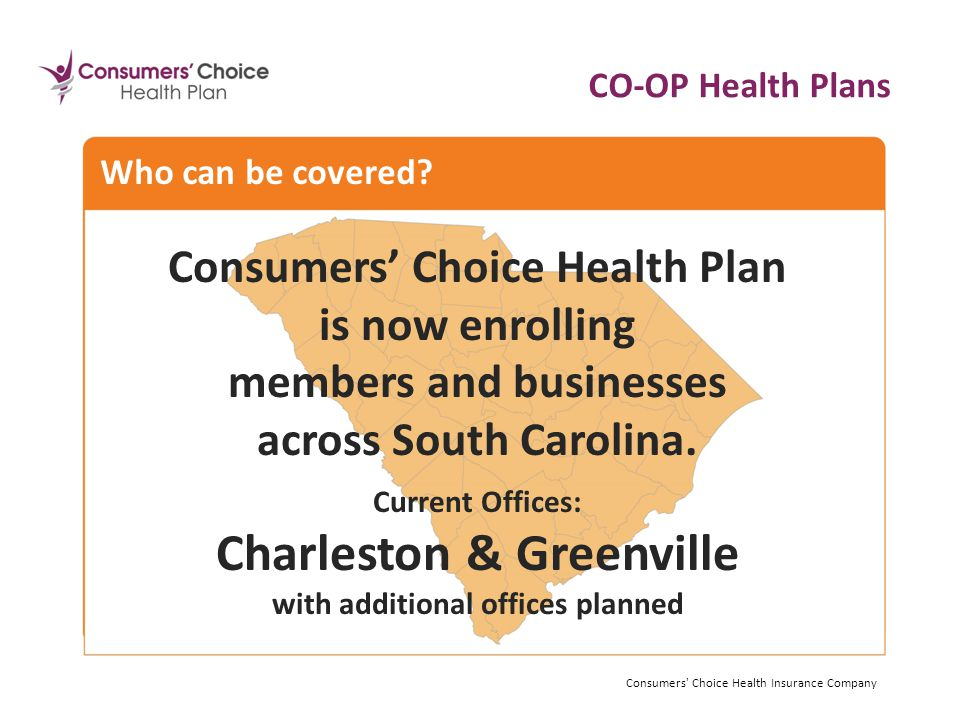 Consumers' Choice Health Plan is now enrolling members and businesses across South Carolina.