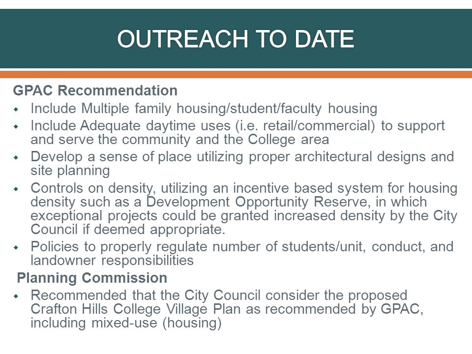 GPAC Recommendation  Include Multiple family housing/student/faculty housing  Include Adequate daytime uses (i.e.