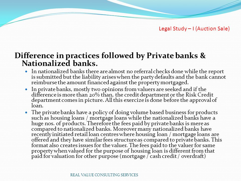 Legal Study – I (Auction Sale) Difference in practices followed by Private banks & Nationalized banks.