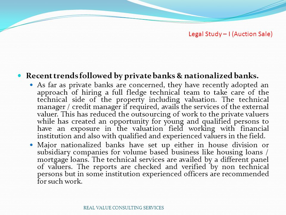 Legal Study – I (Auction Sale) Recent trends followed by private banks & nationalized banks.