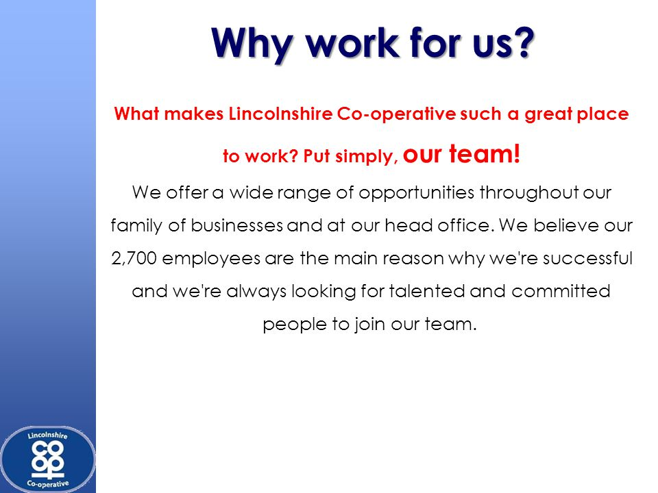 Why work for us. What makes Lincolnshire Co-operative such a great place to work.