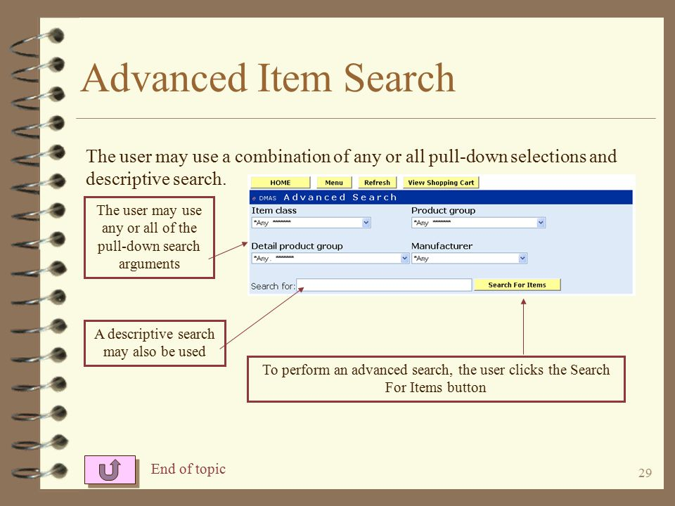 28 Item Search, Detail Selection The user may see a list of the available choices by clicking the drop- down arrows Ads may be displayed specific to the product group and the manufacture of items within that group Detail product group (fine line group) is a further break-down of item sub-class.