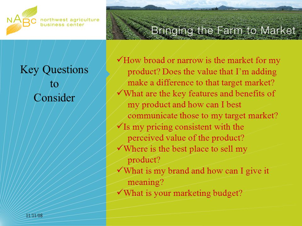 11/11/08 How broad or narrow is the market for my product.
