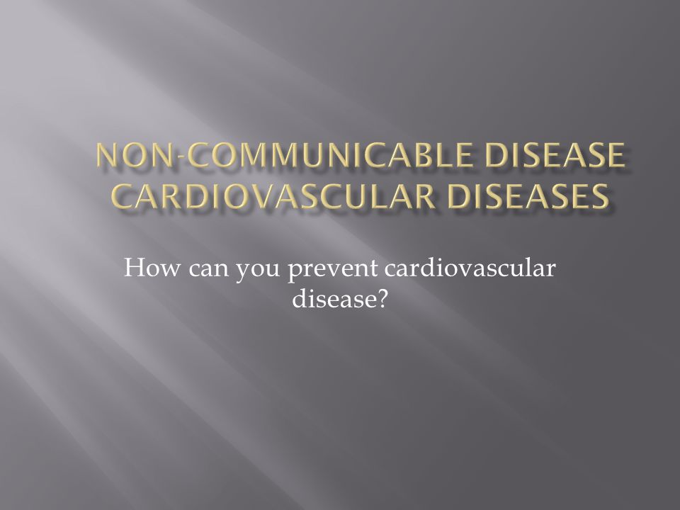 How can you prevent cardiovascular disease