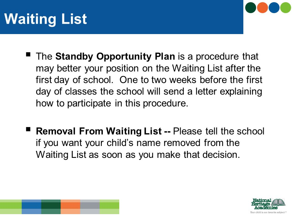  The Standby Opportunity Plan is a procedure that may better your position on the Waiting List after the first day of school.