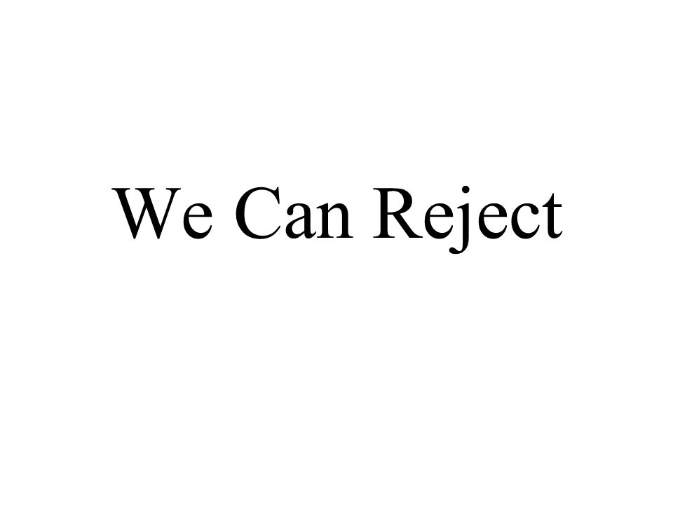 We Can Reject