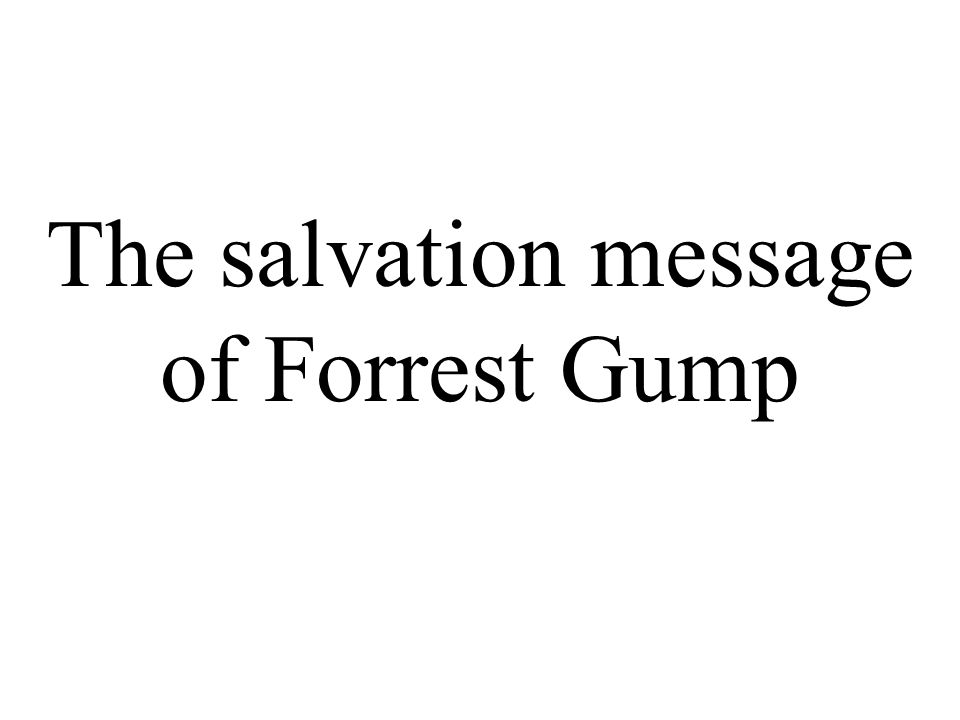 The salvation message of Forrest Gump