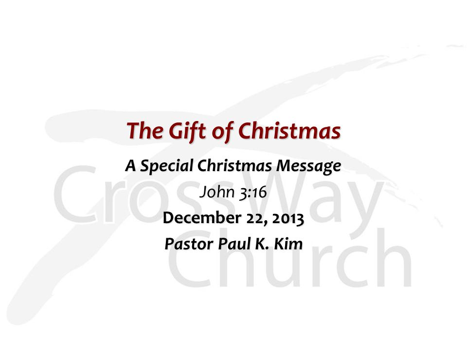 The Gift of Christmas A Special Christmas Message John 3:16 December ...