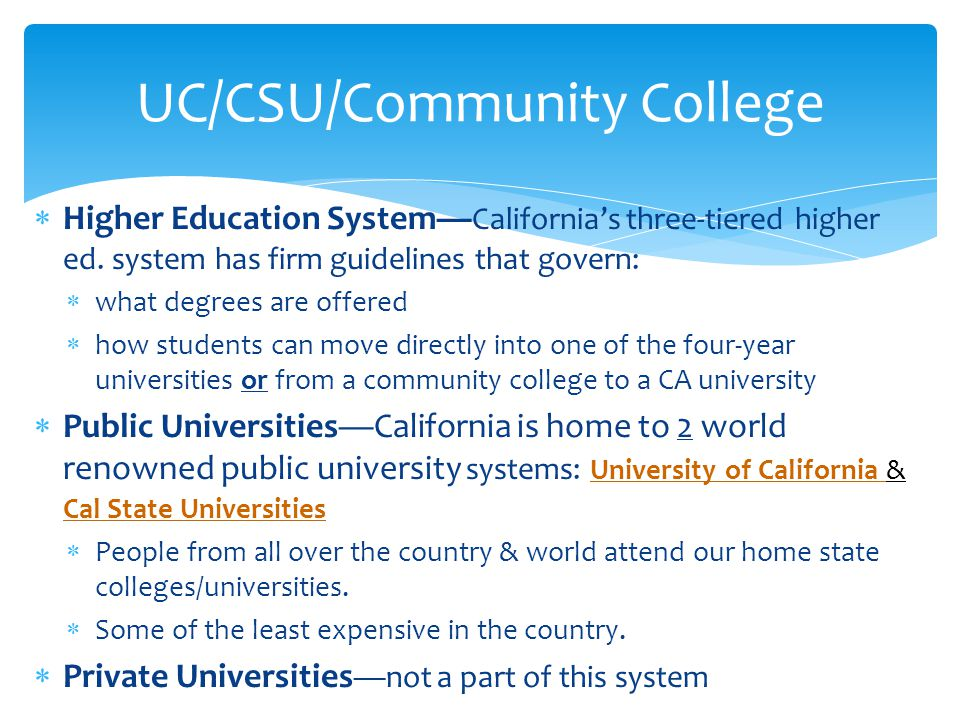  Higher Education System— California's three-tiered higher ed.
