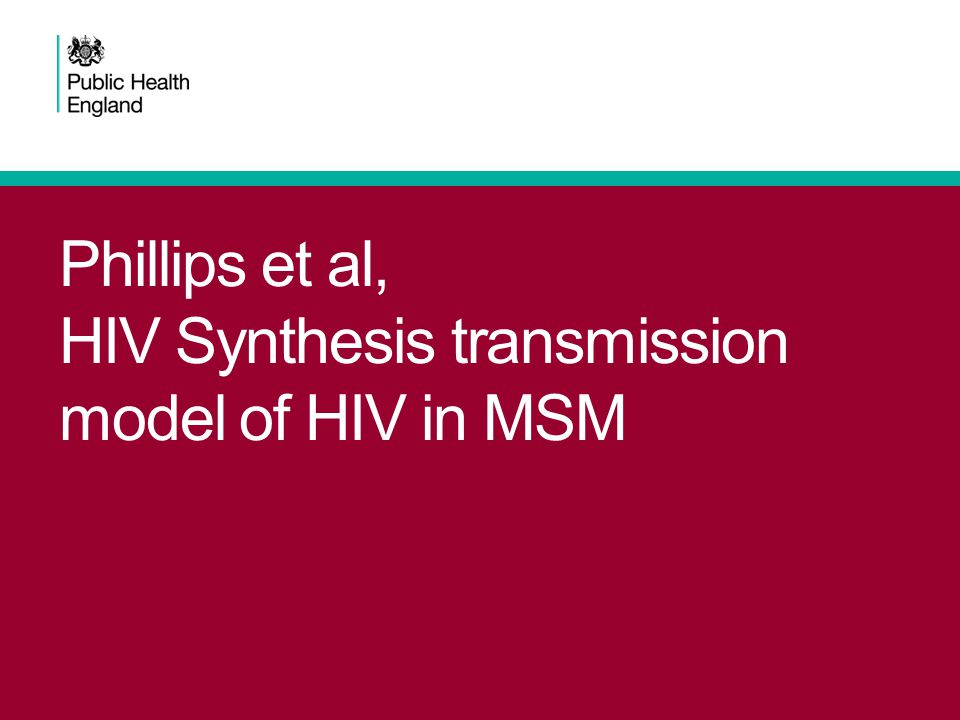 Phillips et al, HIV Synthesis transmission model of HIV in MSM