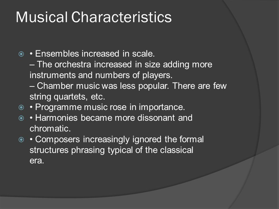 Musical Characteristics  Ensembles increased in scale.
