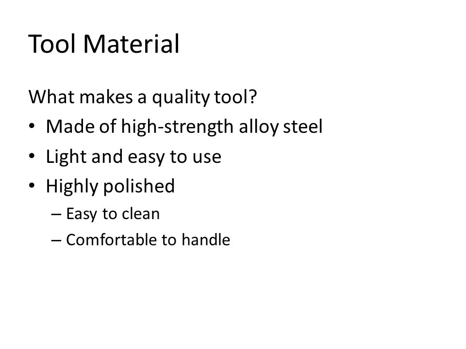 Tool Material What makes a quality tool.