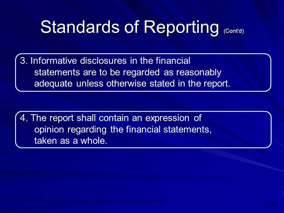 ©2010 Prentice Hall Business Publishing, Auditing 13/e, Arens/Elder/Beasley Standards of Reporting (Cont'd) 3.