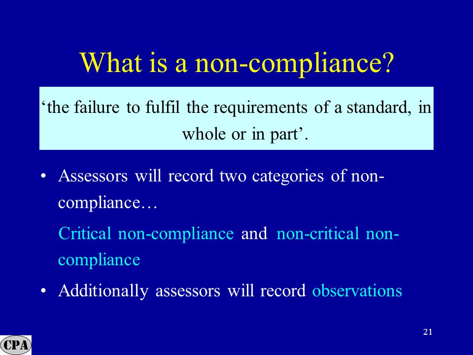 21 'the failure to fulfil the requirements of a standard, in whole or in part'.