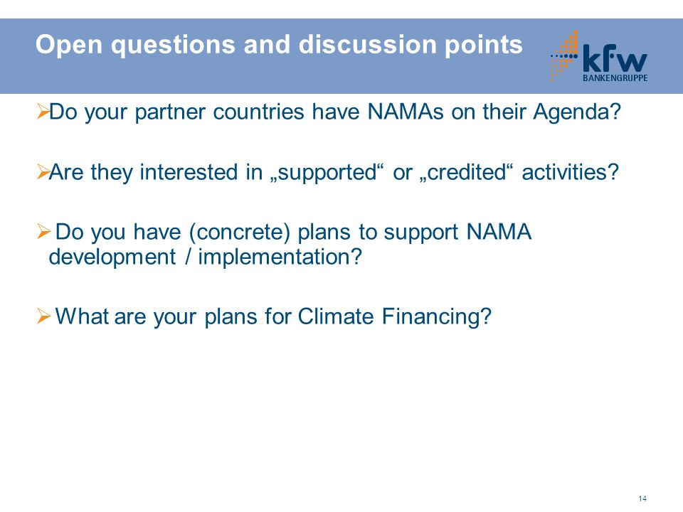 14 Open questions and discussion points  Do your partner countries have NAMAs on their Agenda.