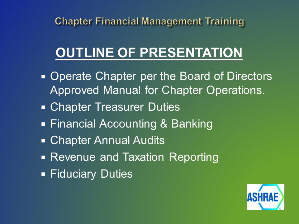  Operate Chapter per the Board of Directors Approved Manual for Chapter Operations.