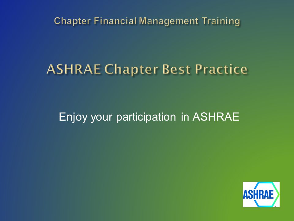 Enjoy your participation in ASHRAE