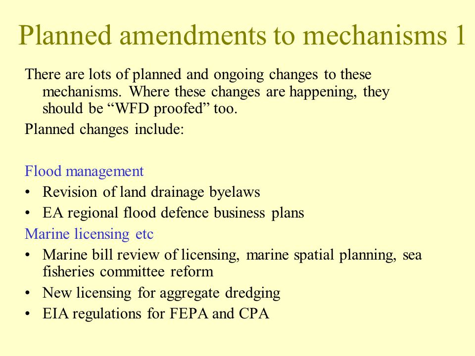Planned amendments to mechanisms 1 There are lots of planned and ongoing changes to these mechanisms.