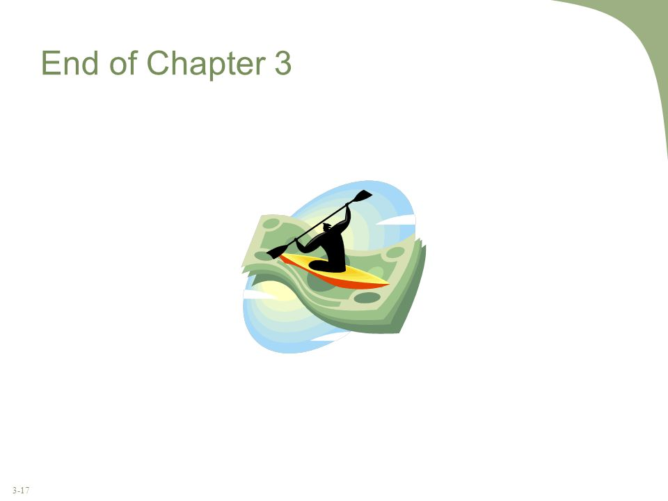 3-17 End of Chapter 3