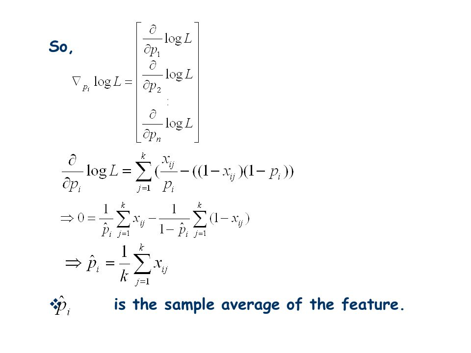 So,  is the sample average of the feature.