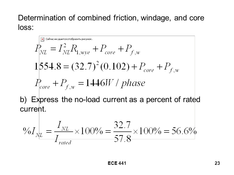 ECE Determination of combined friction, windage, and core loss: b) Express the no-load current as a percent of rated current.