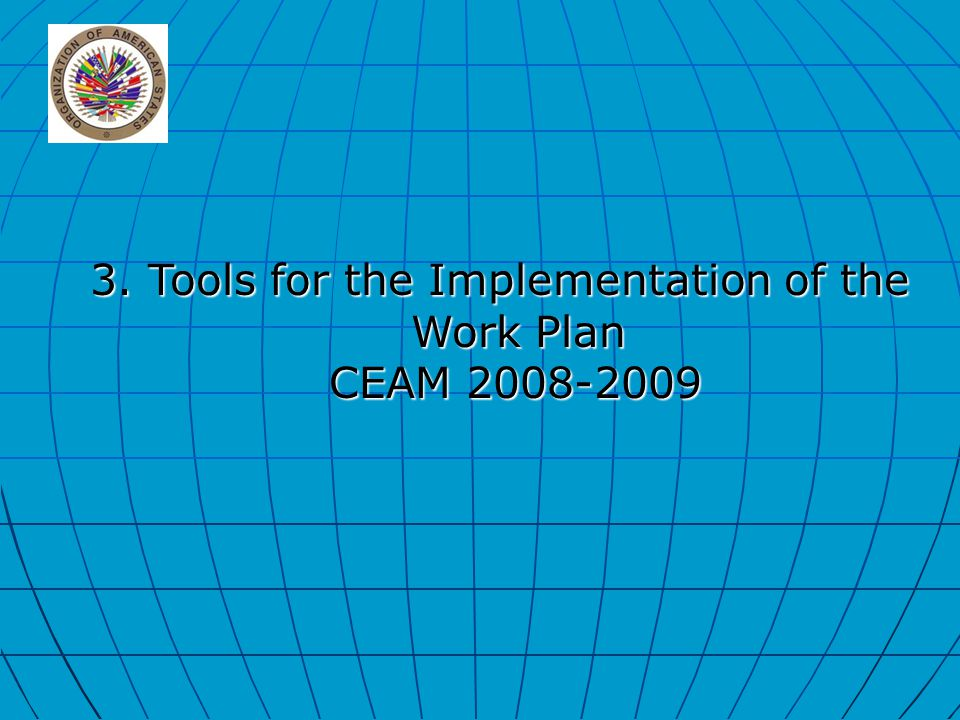 3. Tools for the Implementation of the Work Plan CEAM CEAM