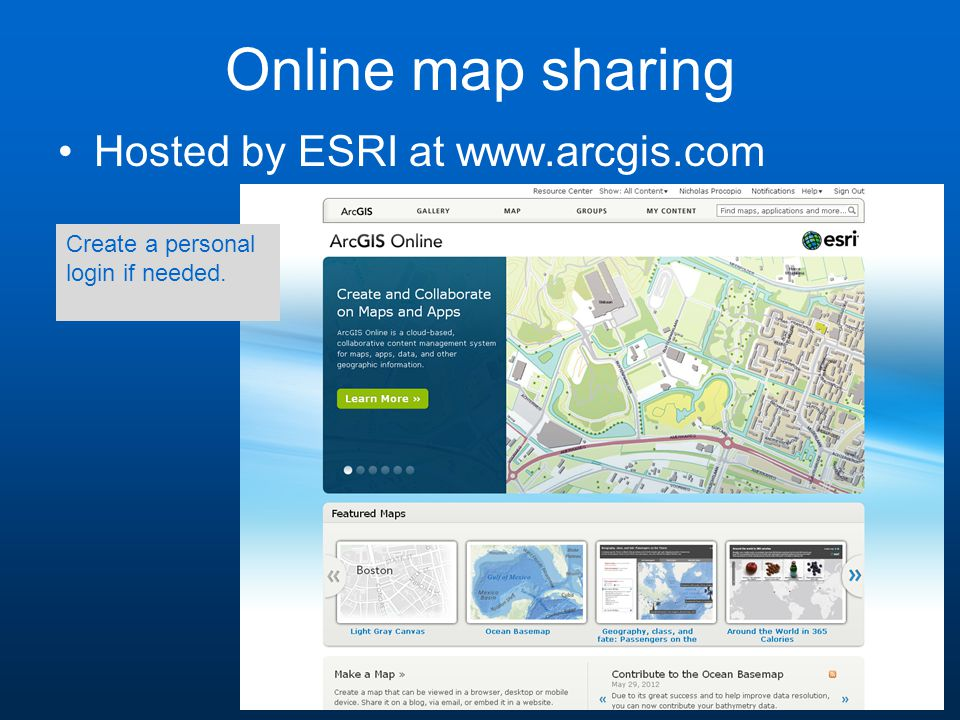 Online map sharing Hosted by ESRI at   Create a personal login if needed.