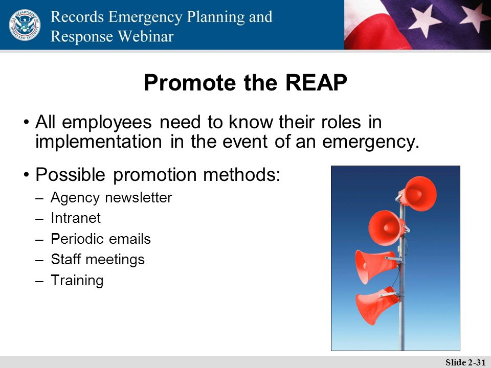Essential Records Webinar Promote the REAP All employees need to know their roles in implementation in the event of an emergency.
