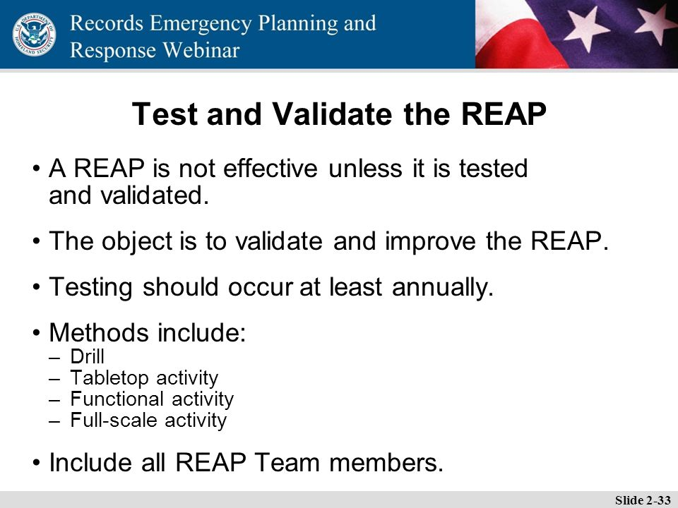 Essential Records Webinar Test and Validate the REAP A REAP is not effective unless it is tested and validated.