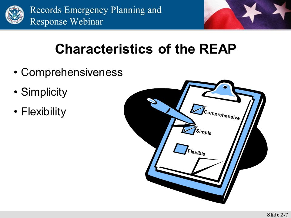 Essential Records Webinar Characteristics of the REAP Comprehensiveness Simplicity Flexibility Slide 2-7 Comprehensive Simple Flexible