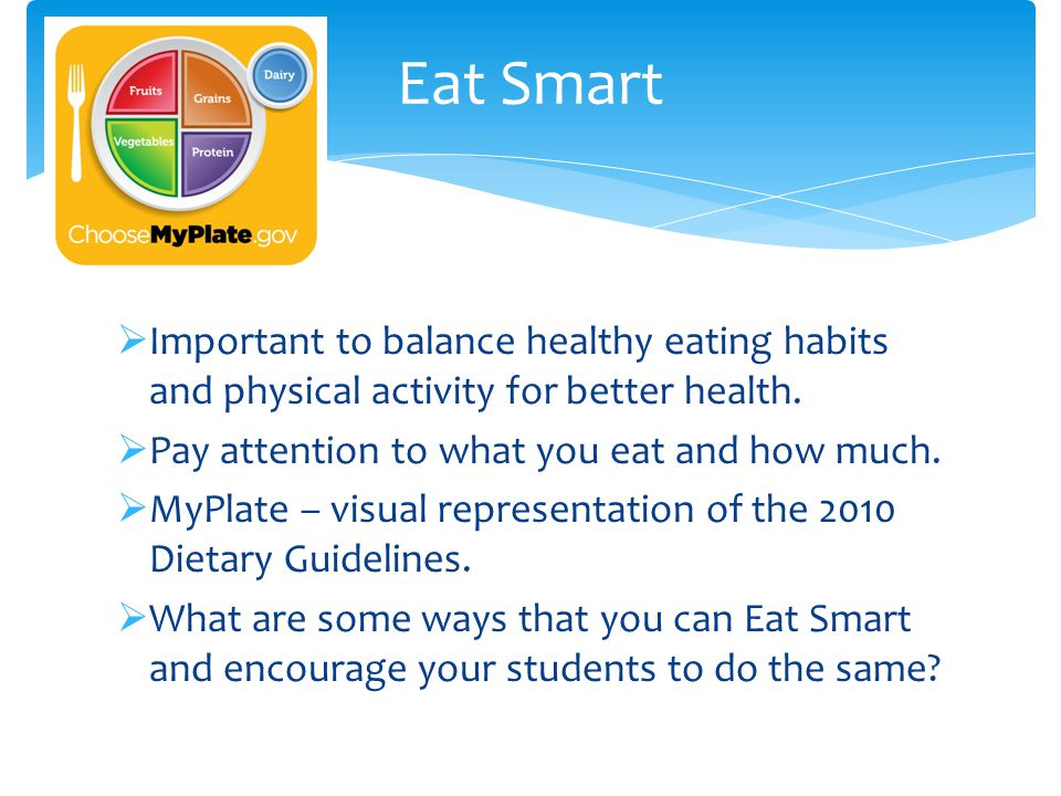  Important to balance healthy eating habits and physical activity for better health.