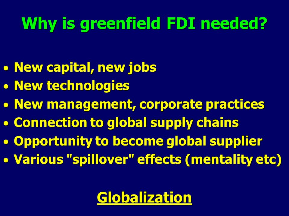 Why is greenfield FDI needed.