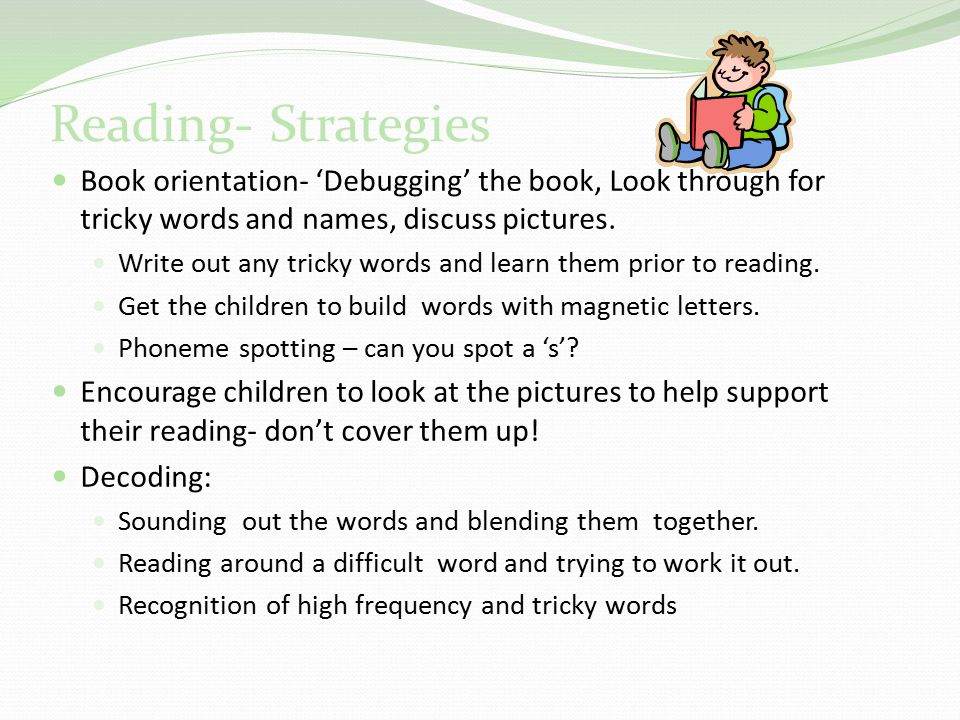 Reading- Strategies Book orientation- 'Debugging' the book, Look through for tricky words and names, discuss pictures.
