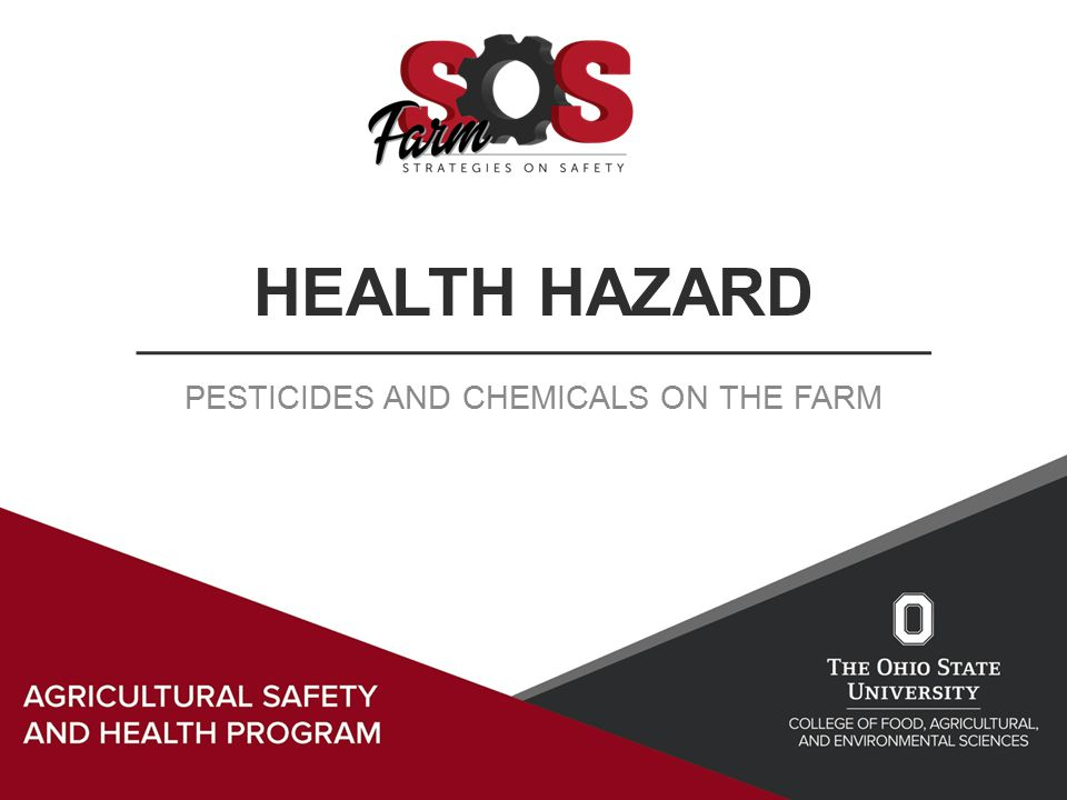 HEALTH HAZARD PESTICIDES AND CHEMICALS ON THE FARM