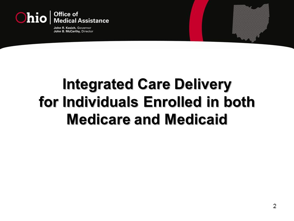 2 Integrated Care Delivery for Individuals Enrolled in both Medicare and Medicaid